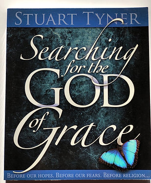 Searching for the God of Grace by Stuart Tyner