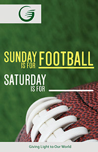 Sunday is for Football Saturday is for--