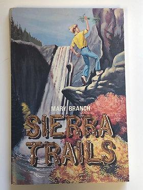 Sierra Trails by Mary Branch