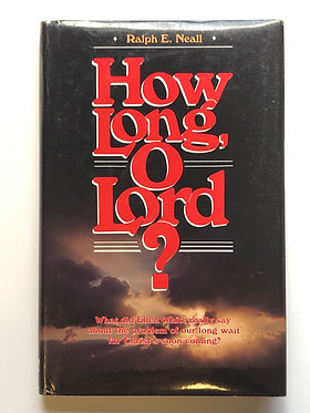 How Long O Lord? by Ralph E. Neall