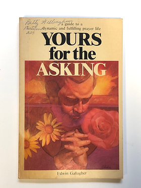 Yours For the Asking by Edwin Gallagher