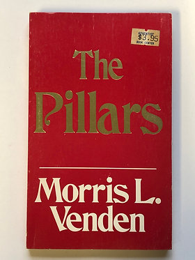 The Pillars by Morris L. Venden