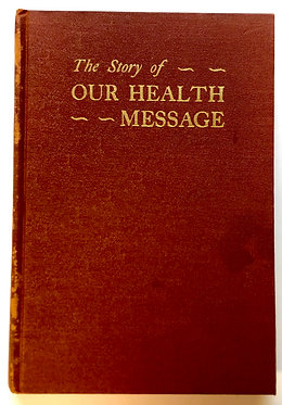 The Story of Our Health Message by Dores Eugene Robinson