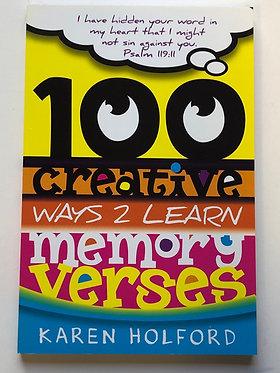 100 Creative Ways 2 Learn Memory Verses by Karen Holford