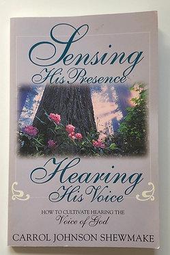 Sensing His Presence by Carrol Johnson Shewmake