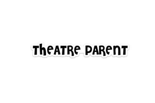Theatre Parent (8in Sticker)