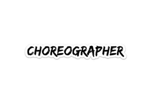 Choreographer (7in Sticker)