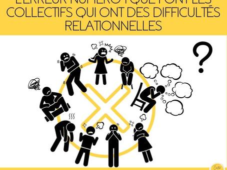 L'erreur numéro 1 que font les collectifs qui ont des difficultés relationnelles