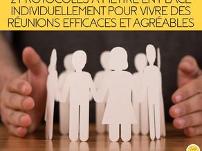2 protocoles à mettre en place individuellement pour vivre des réunions efficaces et agréables