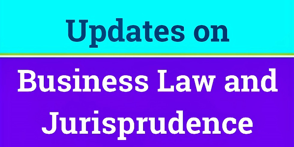 Quarterly Updates on Business Law and Jurisprudence