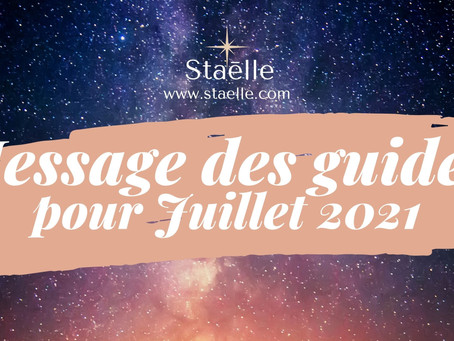 Guidance collective : Comment aborder Juillet 2021 ?