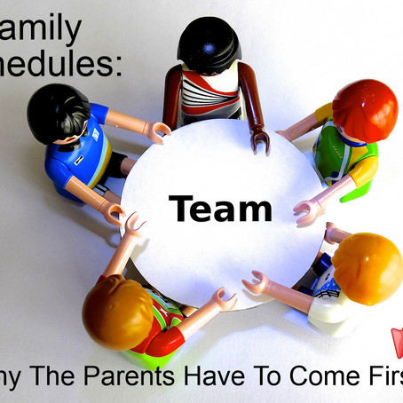 Family Schedules - Why The Parents Have To Come First!