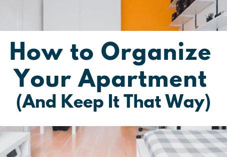 How to Organize Your Apartment (And Keep It That Way)