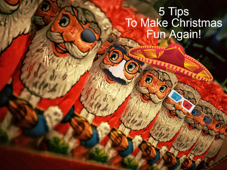 5 Tips to Make Christmas Fun Again