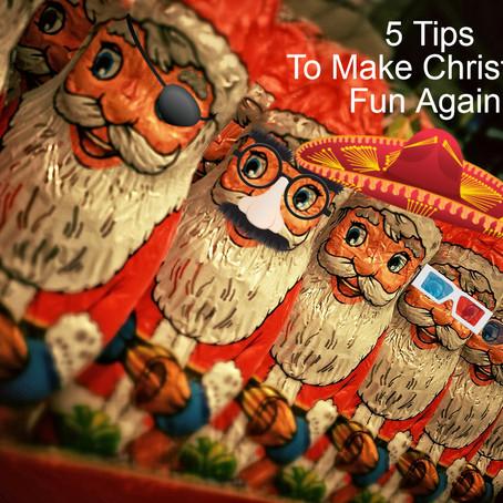 5 Tips to Make Christmas Fun Again