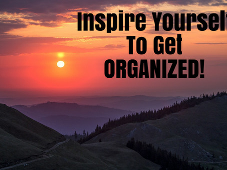 Inspire Yourself To Get Organized