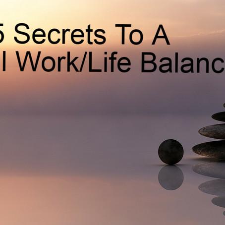 5 Secrets To A Blissful Work/Life Balance