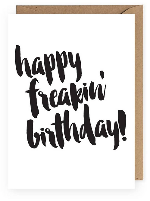 Happy freaking birthday greeting card