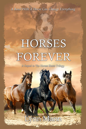 Horses Forever (A Sequel to The Horses Know Trilogy)