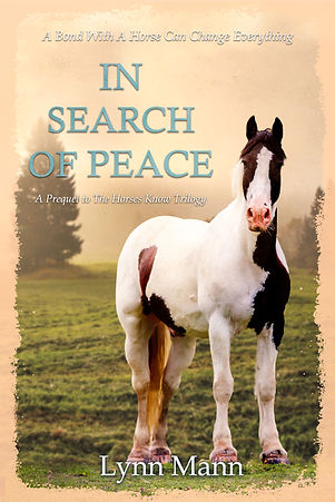 In Search Of Peace (A Prequel to The Horses Know Trilogy)