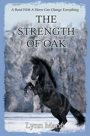 The Strength Of Oak (A Prequel to The Horses Know Trilogy)