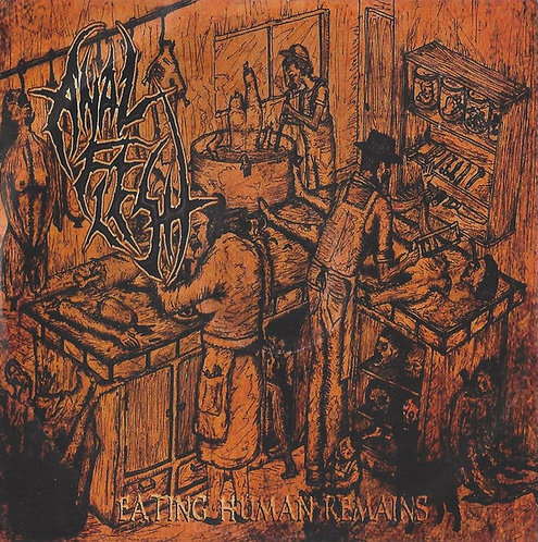 Anal Flesh / Gangrena Febrosa ‎– Eating Human Remains / Human Eviscerations