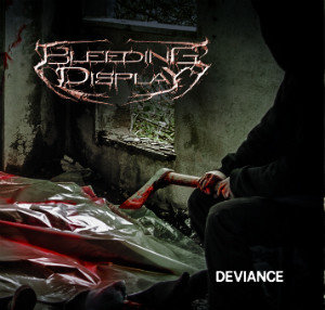 Bleeding Display – Deviance