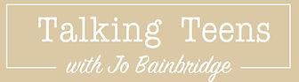 Talking Teens Jo Bainbridge parenting teenagers