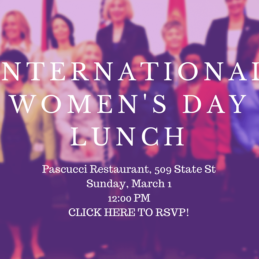 Come for Lunch - International Women's Day March 1st at Pascucci's