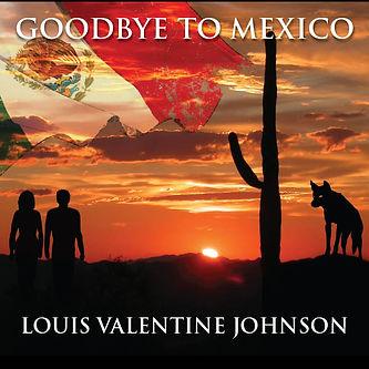 Goodbye To Mexico CD Baby copy.jpg