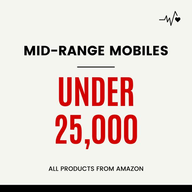 MID-RANGE MOBILES