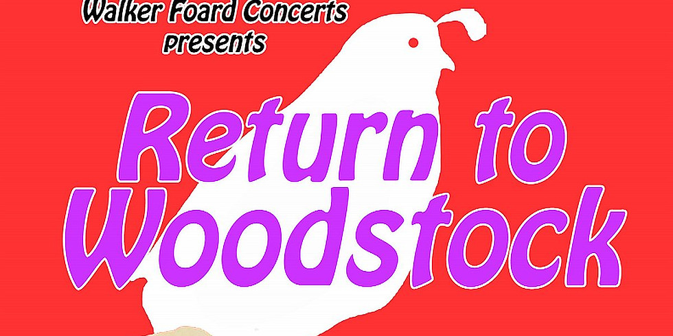 Return to Woodstock, Indoors - June 22 at 7pm OUTDOORS