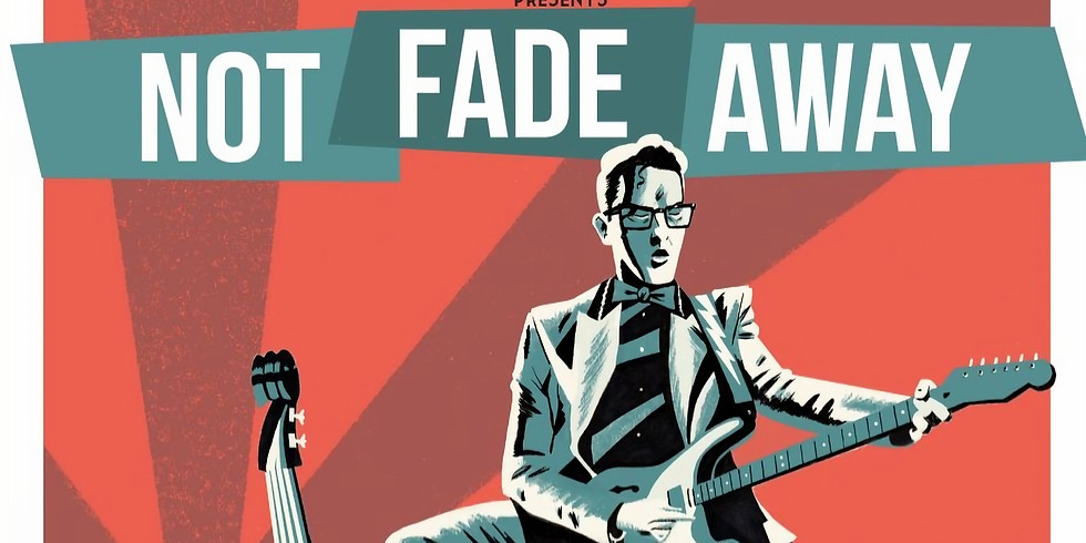 Not Fade Away Show, Buddy Holly Tribute Show - February 17 at 6pm