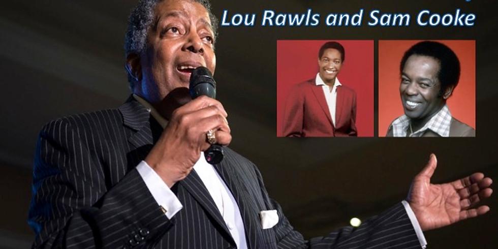 The Music of Lou Rawls & Sam Cooke - April 13 at 6pm