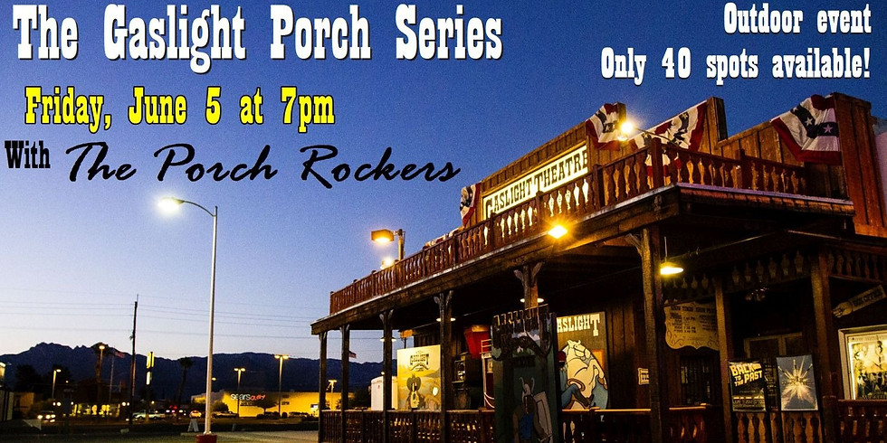 SOLD OUT! Gaslight Porch Series with The Porch Rockers - June 5 at 7pm