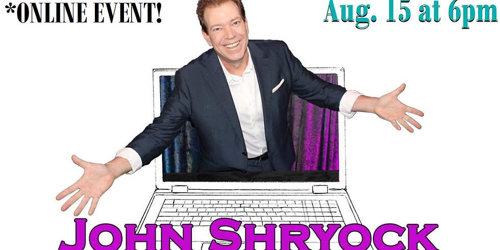 John Shryock's VIRTUAL Magic Show via Zoom - Aug. 15 at 6pm
