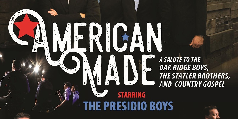 American Made, with The Presidio Boys - January 20 at 6pm
