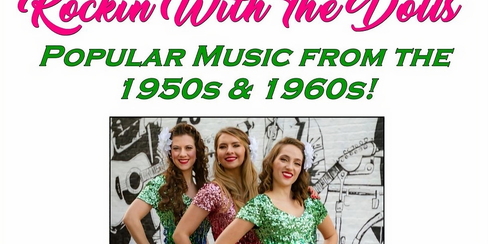 Rockin' With The Dolls, A 1950s/60s Revue - February 24 at 6pm
