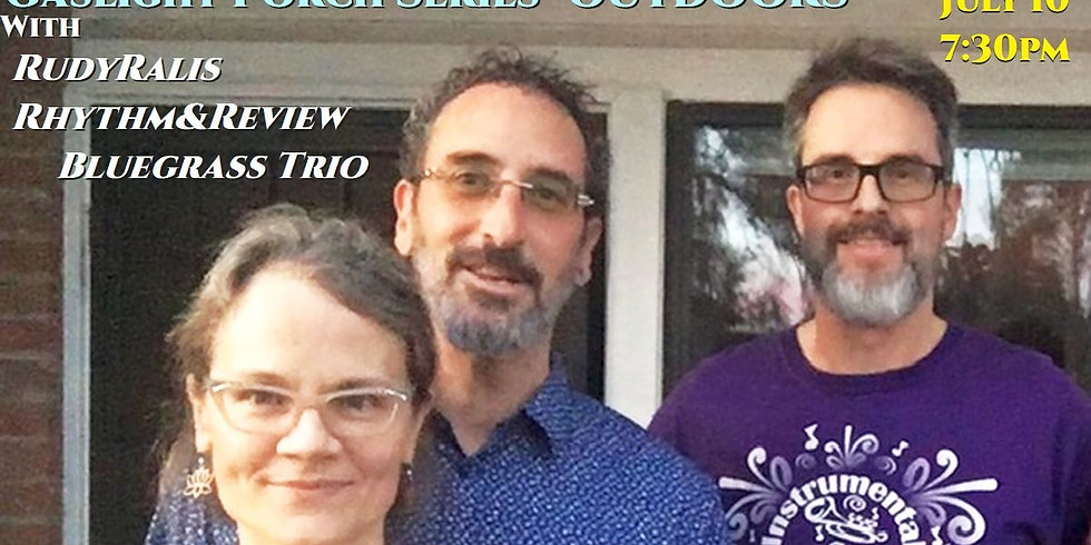 Porch Series: RudyRalis Rhythm&Review Bluegrass - July 10 at 7:30pm