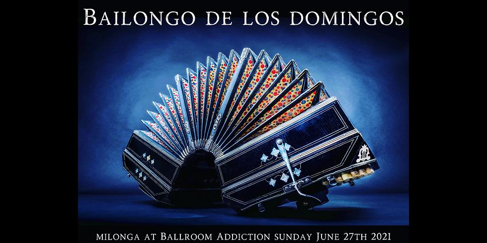 Bailongo de los Domingos - Milonga Sunday June 27th 2021