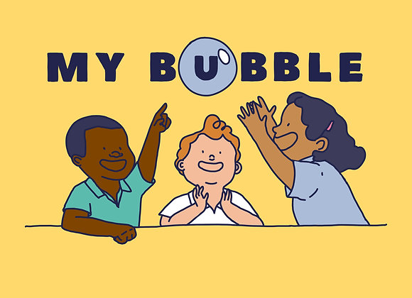 'My bubble'