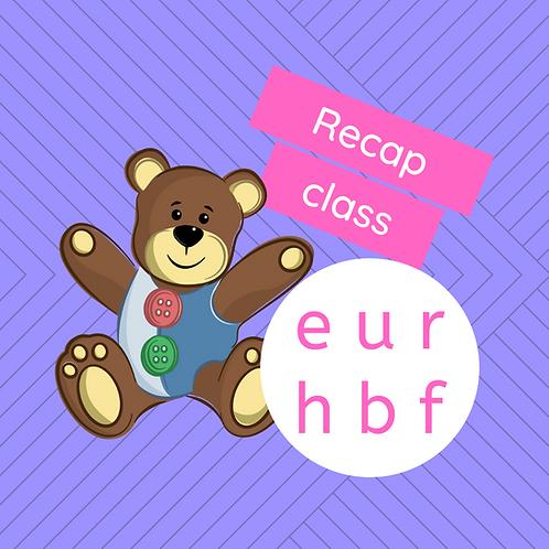 Recap class - e, u, r, h, b & f