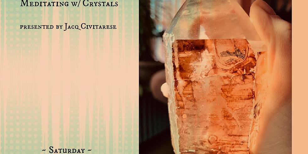 Vibrational Energy Healing & Meditating w/ Crystals