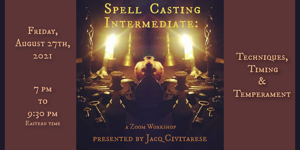 Spell Casting Intermediate: Techniques, Timing & Temperament