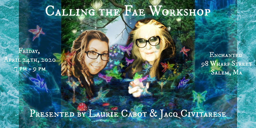 Calling the Fae w/ Laurie & Jacq