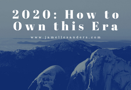2020: How to Own this Era