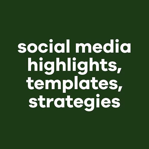 Social Media highlights, templates + strategies