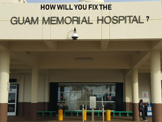 How will you fix the Guam Memorial Hospital?