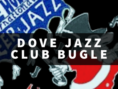 The Dove Jazz Bugle blows again - at last !