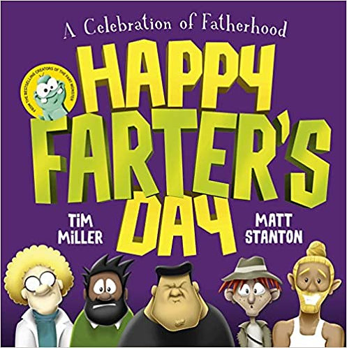 Happy Farters Day - Tim Miller & Matt Stanton